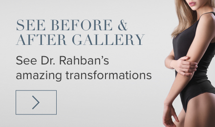 See Before and After Gallery - See Dr. Rahban's Amazing Transformations